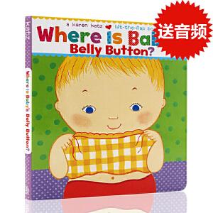 英文原版绘本Karen Katz Where Is Baby's Belly Button 宝宝的肚脐眼在哪里 纸板翻翻书 1-4岁儿童英语启蒙绘本少儿书籍 撕不烂