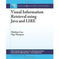 【预订】Visual Information Retrieval using Java and LIRE 978160