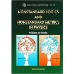 【预订】NONSTANDARD LOGICS AND NONSTANDARD METRICS IN PHYSICS 9