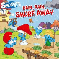 RAIN, RAIN, SMURF AWAY