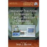 【预订】Innovative Processing Technologies for Foods with Bioac