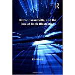【预订】Balzac, Grandville, and the Rise of Book Illustration 9