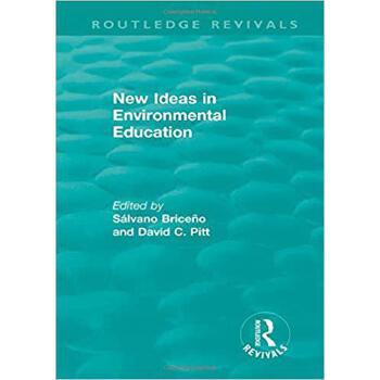 【预订】New Ideas in Environmental Education 9781138483699 美国库房发货,通常付款后3-5周到货!