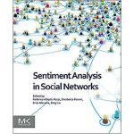 【预订】Sentiment Analysis in Social Networks 9780128044124