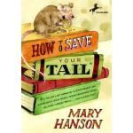 【预订】How to Save Your Tail* *if you are a rat nabbed by cats
