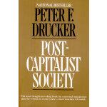 PETER F.DRUCKER:POST-CAPITALIST SOCIEIY