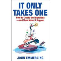 【�A�】It Only Takes One: How to Create the Right Idea--And Th