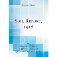 【预订】Soil Report, 1918 (Classic Reprint)