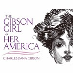 The Gibson Girl and Her America(POD)