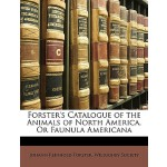 【预订】Forster's Catalogue of the Animals of North America, or