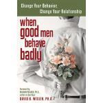 【预订】When Good Men Behave Badly: Change Your Behavior, Chang