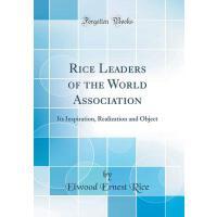 【预订】Rice Leaders of the World Association: Its Inspiration,