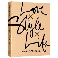 爱上时尚生活 英文原版书 Love Style Life 时尚摄影 法国街拍女王 Garance Doré 新作 英文