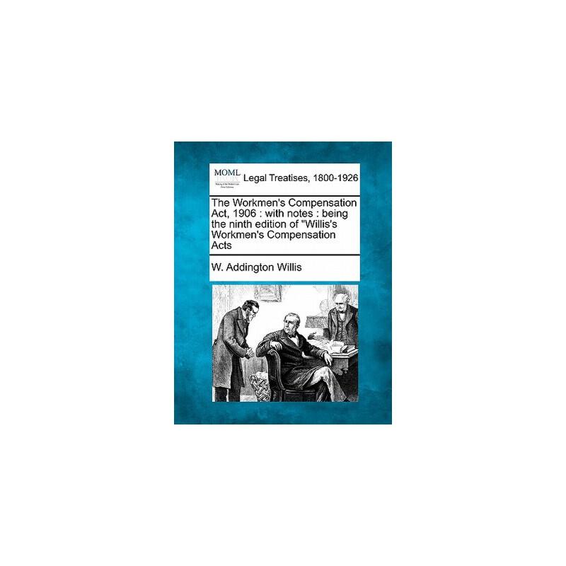 【预订】The Workmen's Compensation ACT, 1906: With Notes: Being the Ninth Edition of Willis's Workmen's Compensation Acts 预订商品,需要1-3个月发货,非质量问题不接受退换货。