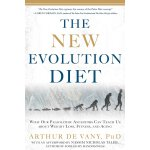 The New Evolution Diet: What Our Paleolithic Ancestors Can