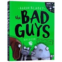 The Bad Guys Episode 7 我是大坏蛋7 英文原版 英文版儿童英语章节桥梁书