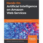 【预订】Hands-On Artificial Intelligence on * Web Services 9781