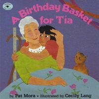 A Birthday Basket For Tia迪亚的生日篮子ISBN9780689813283