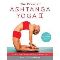 The Power of Ashtanga Yoga II: The Intermediate Series: A Pr