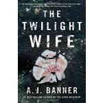 The Twilight Wife: A Psychological Thriller by the Author o