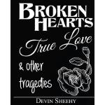 【预订】Broken Hearts, True Love and Other Tragedies