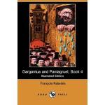 【预订】Gargantua and Pantagruel, Book 4 (Illustrated Edition)