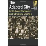 【预订】The Adapted City: Institutional Dynamics and Structural