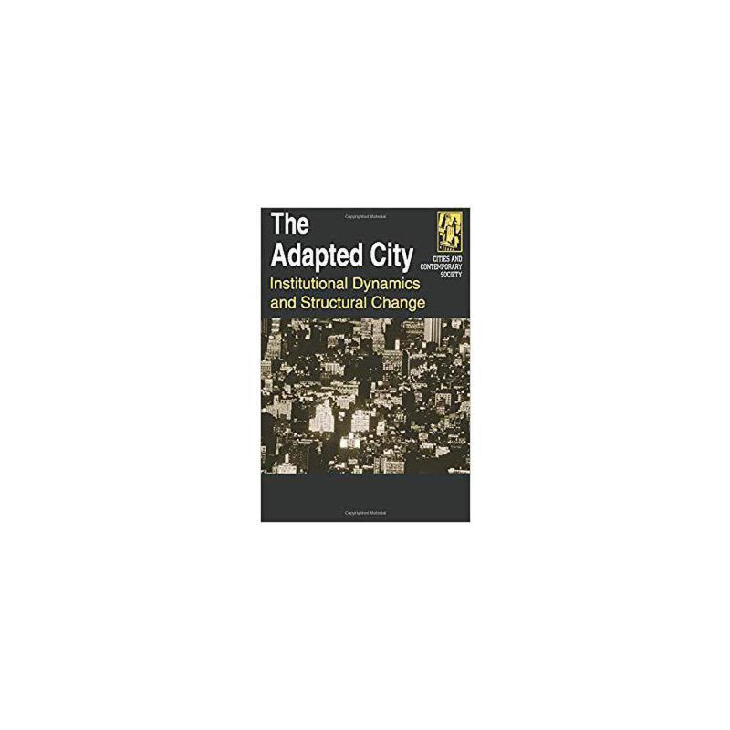 【预订】The Adapted City: Institutional Dynamics and Structural Change 9780765612656 美国库房发货,通常付款后3-5周到货!