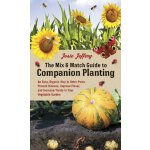 The Mix & Match Guide to Companion Planting: An Easy, Organ