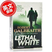 现货 致命之白 英文原版 Lethal White 神探斯特莱克系列第 4部 J.K.罗琳侦探小说 哈利波特作者 Rob
