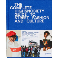 The Incomplete: Highsnobiety Guide to Street Fashion and Culture,未完待续:街头时尚与文化的高品味指南