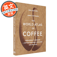 世界咖啡地图 世界咖啡图集 英文原版 The World Atlas of Coffee James Hoffmann