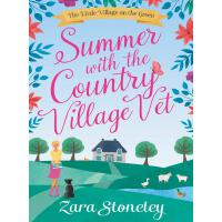 Summer with the Country Village Vet (The Little Village on