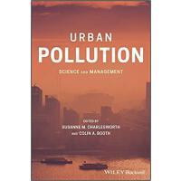 【预订】Urban Pollution - Science And Management 9781119260486