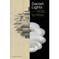 正版 Danish Lights: 1920 to Now 丹麦灯具1920-2019:关于丹麦灯具设计的100个故事