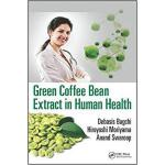 【预订】Green Coffee Bean Extract in Human Health 9781498716376
