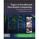 【预订】Topics in Parallel and Distributed Computing 9780128038