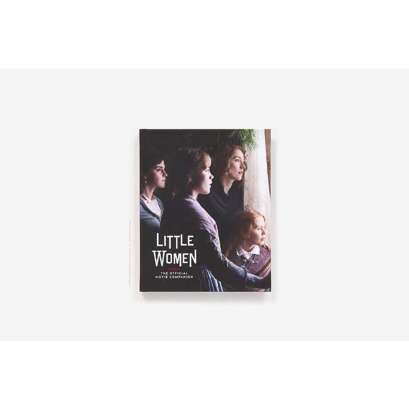 英文原版  电影《小妇人》设定集 官方电影指南 Little Women: The Official Movie Companion 罗南 甜茶 艾玛沃森 梅姨主演