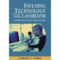 【预订】Infusing Technology into the Classroom 9781599047652
