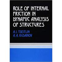 【预订】Role of Internal Friction in Dynamic Analysis of Struct