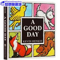 【78�x3】英文原版 A Good Day 美好的一天 �W前教育�和��⒚杉�板�� 名家Kevin Henkes 常青藤爸爸