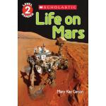 SCHOLASTIC READER LEVEL 2: LIFE ON MARS