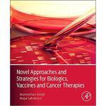 【预订】Novel Approaches and Strategies for Biologics, Vaccines