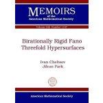 【预订】Birationally Rigid Fano Threefold Hypersurfaces 9781470