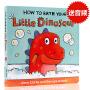 【满300-100】英文原版 How to Bath Your Little Dinosaur 怎样帮小恐龙洗澡 教幼儿生活自理的绘本图书 纸板书