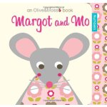 Olive and Moss: Margot and Mo Board Book