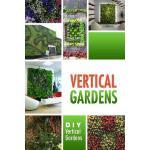 【预订】Vertical Gardens - DIY Vertical Gardens: The Do It Your