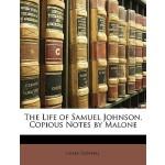 【预订】The Life of Samuel Johnson. Copious Notes by Malone