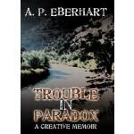 【预订】Trouble in Paradox: A Creative Memoir