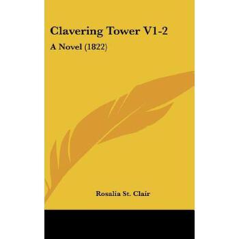 【预订】Clavering Tower V1-2: A Novel (1822) 预订商品,需要1-3个月发货,非质量问题不接受退换货。